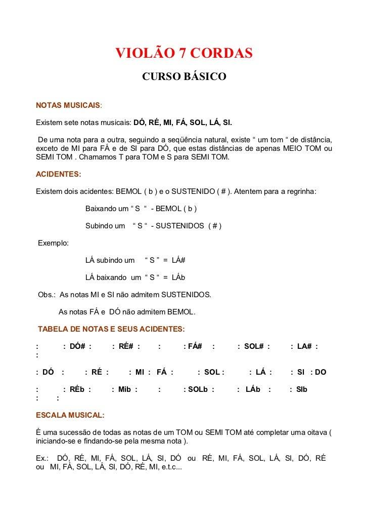 VIOLÃO 7 CORDAS                                   CURSO BÁSICONOTAS MUSICAIS:Existem sete notas musicais: DÓ, RÉ, MI, FÁ, ...