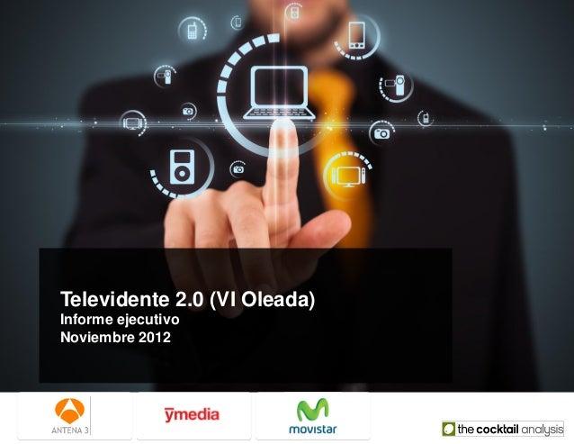 Televidente 2.0 (VI Oleada)Informe ejecutivoNoviembre 2012