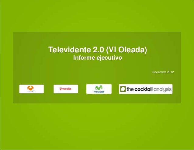 Televidente 2.0 (VI Oleada) Informe ejecutivo Noviembre 2012