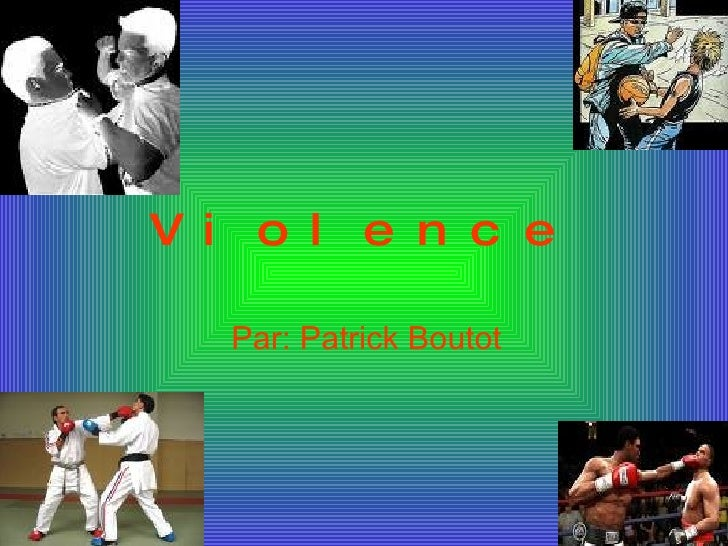 Violence Par: Patrick Boutot
