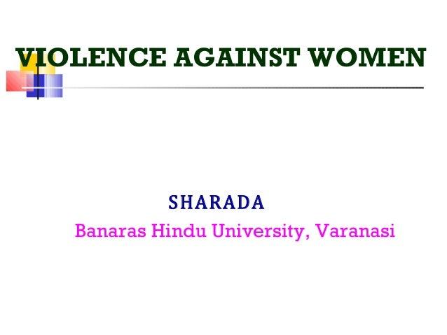VIOLENCE AGAINST WOMEN            SHARADA   Banaras Hindu University, Varanasi