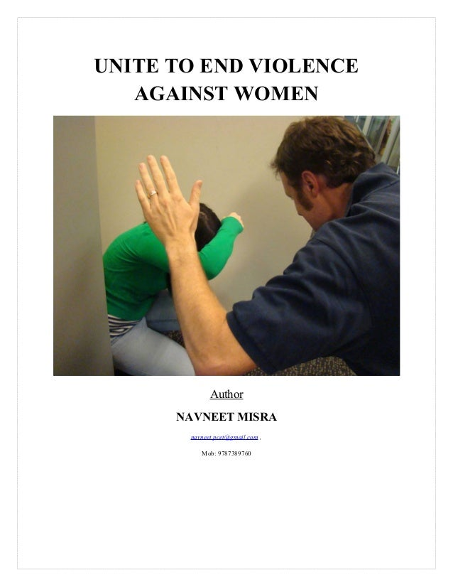 UNITE TO END VIOLENCE AGAINST WOMEN Author NAVNEET MISRA navneet.pcet@gmail.com , Mob: 9787389760