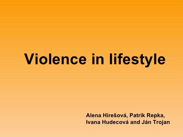 Violence in lifestyle Alena Hírešová, Patrik Repka, Ivana Hudecová and Ján Trojan