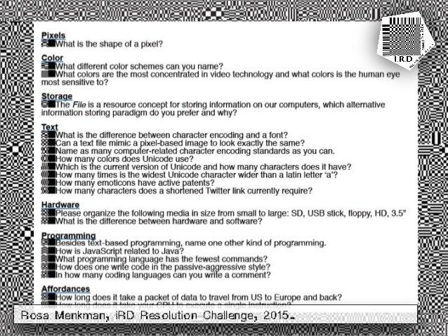 Rosa Menkman, iRD Resolution Challenge, 2015.