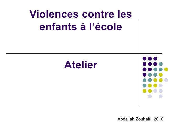Violences contre les enfants à l'école Atelier Abdallah Zouhairi, 2010