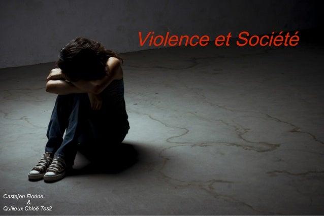 Violence et Société Castejon Florine & Quilloux Chloë Tes2
