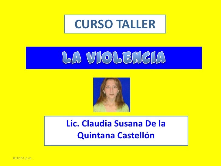 CURSO TALLER               Lic. Claudia Susana De la                  Quintana Castellón8:32:51 p.m.