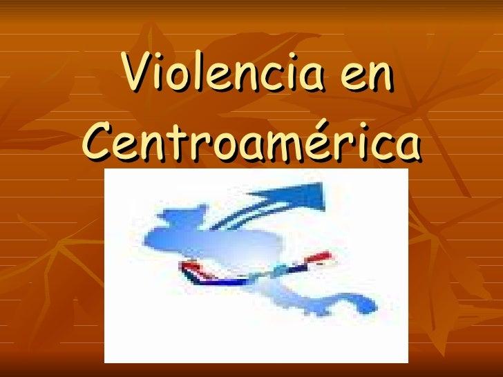 Violencia en Centroamérica