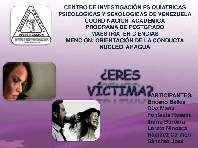 CENTRO DE INVESTIGACIÓN PSIQUIATRICAS  PSICOLÓGICAS Y SEXOLÓGICAS DE VENEZUELA  COORDINACIÓN ACADÉMICA  PROGRAMA DE POSTGR...