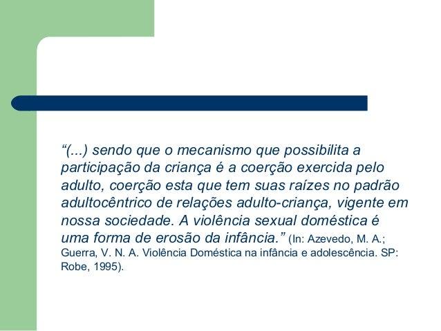 """""""(...) sendo que o mecanismo que possibilita a participação da criança é a coerção exercida pelo adulto, coerção esta que ..."""