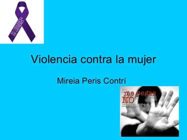 Violencia contra la mujer Mireia Peris Contrí