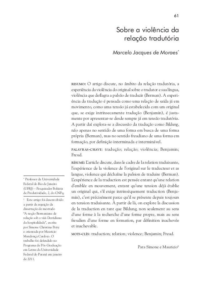 61Sobre a violência darelação tradutóriaMarcelo Jacques de Moraes**Professor da UniversidadeFederal do Rio de Janeiro(UFRJ...