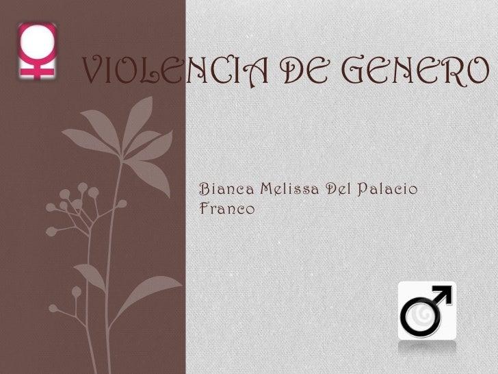 VIOLENCIA DE GENERO     Bianca Melissa Del Palacio     Franco