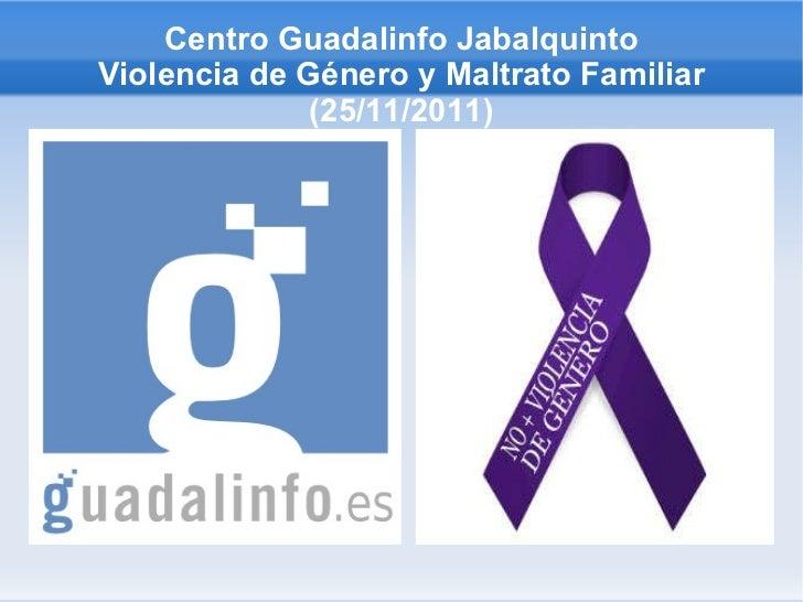 Centro Guadalinfo Jabalquinto Violencia de Género y Maltrato Familiar (25/11/2011)