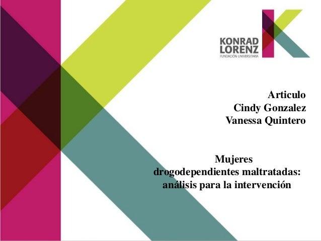 Articulo                Cindy Gonzalez               Vanessa Quintero              Mujeresdrogodependientes maltratadas:  ...