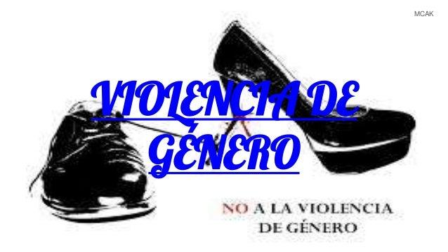 VIOLENCIA DE GÉNERO MCAK