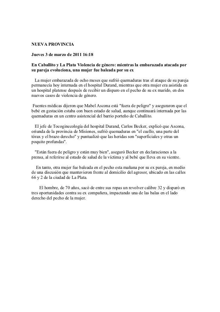 NUEVA PROVINCIAJueves 3 de marzo de 2011 16:18En Caballito y La Plata Violencia de género: mientras la embarazada atacada ...