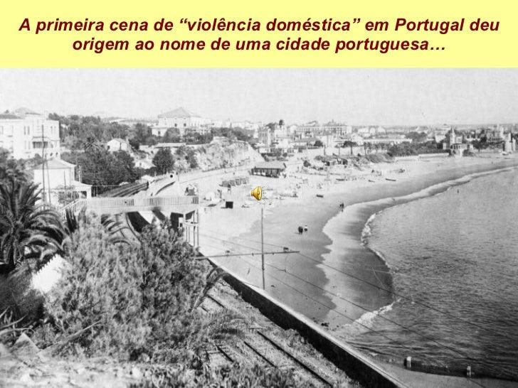 """A primeira cena de """"violência doméstica"""" em Portugal deu origem ao nome de uma cidade portuguesa…"""