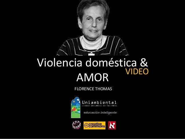 Violencia doméstica & AMOR FLORENCE THOMAS VIDEO