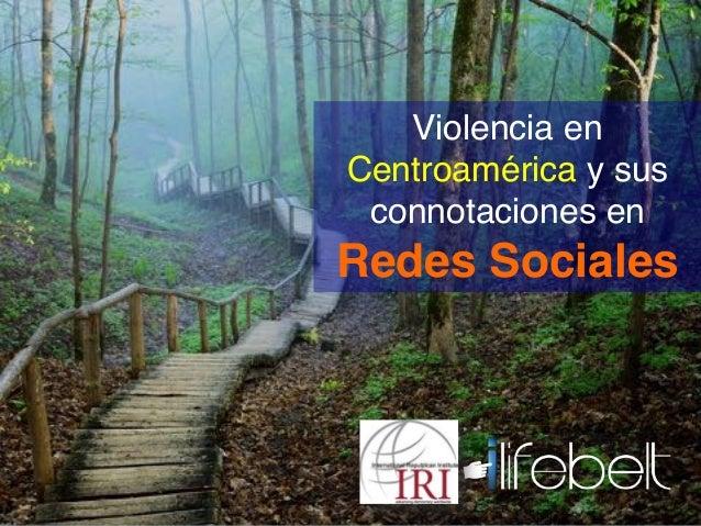 Violencia en Centroamérica y sus connotaciones en Redes Sociales