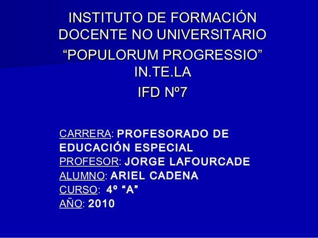 """INSTITUTO DE FORMACIÓNINSTITUTO DE FORMACIÓN DOCENTE NO UNIVERSITARIODOCENTE NO UNIVERSITARIO """"""""POPULORUM PROGRESSIO""""POPUL..."""