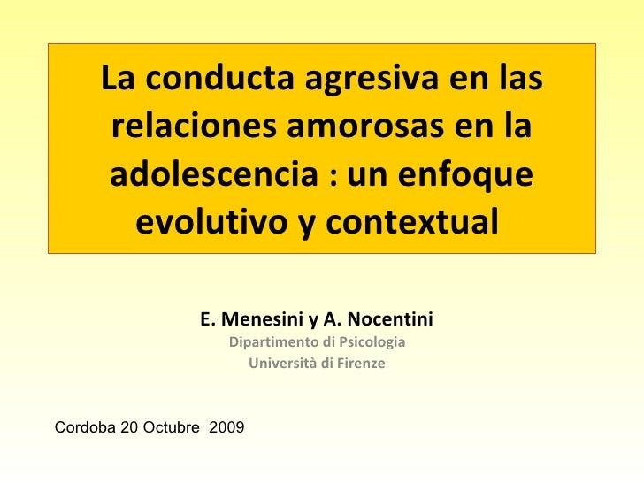 La conducta agresiva en las relaciones amorosas en la adolescencia   :  un enfoque evolutivo y contextual   E. Menesini y ...