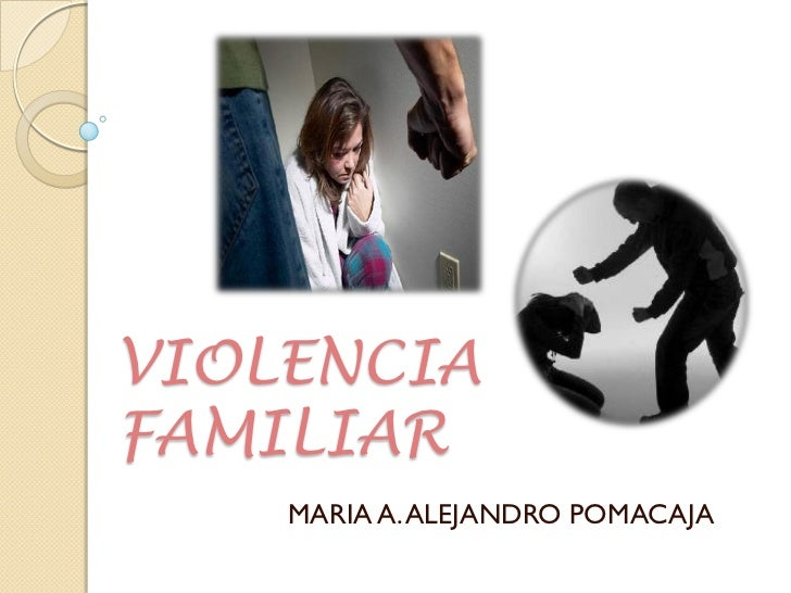 VIOLENCIAFAMILIAR    MARIA A. ALEJANDRO POMACAJA