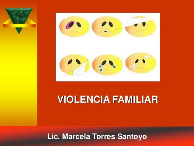 VIOLENCIA FAMILIAR  Lic. Marcela Torres Santoyo