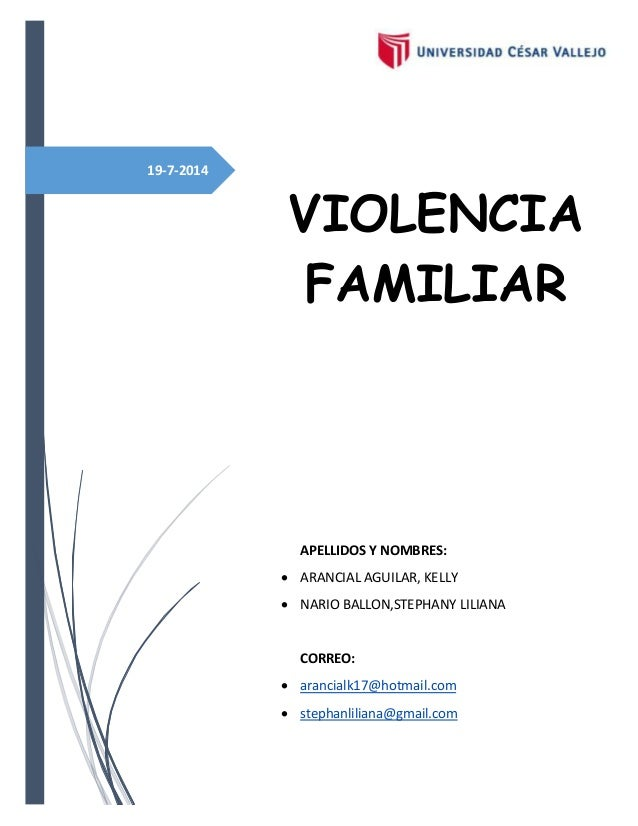 19-7-2014 VIOLENCIA FAMILIAR APELLIDOS Y NOMBRES:  ARANCIAL AGUILAR, KELLY  NARIO BALLON,STEPHANY LILIANA CORREO:  aran...