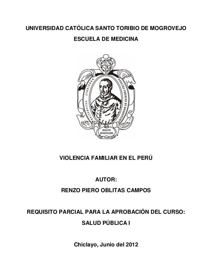UNIVERSIDAD CATÓLICA SANTO TORIBIO DE MOGROVEJO              ESCUELA DE MEDICINA         VIOLENCIA FAMILIAR EN EL PERÚ    ...