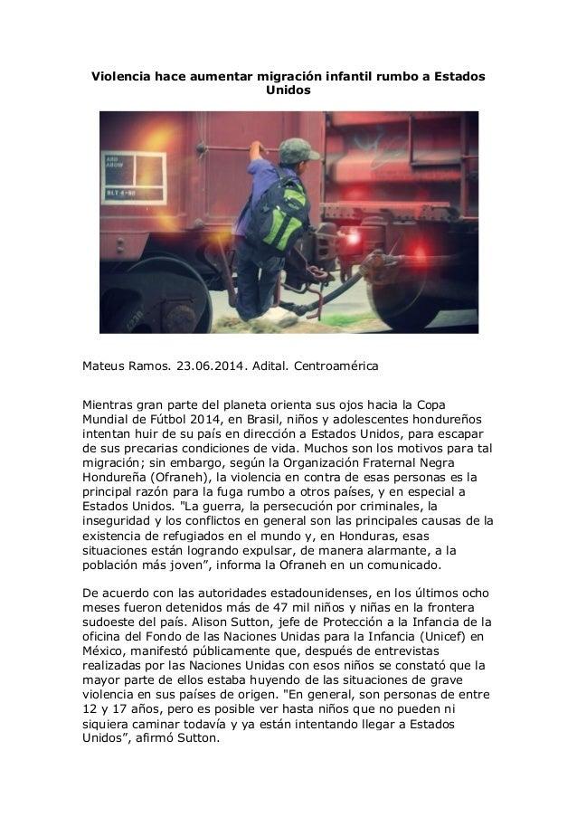 Violencia hace aumentar migración infantil rumbo a Estados Unidos Mateus Ramos. 23.06.2014. Adital. Centroamérica Mientras...