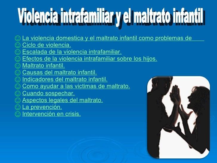 ☺La violencia domestica y el maltrato infantil como problemas de   salu ☺Ciclo de violencia. ☺Escalada de la violencia int...