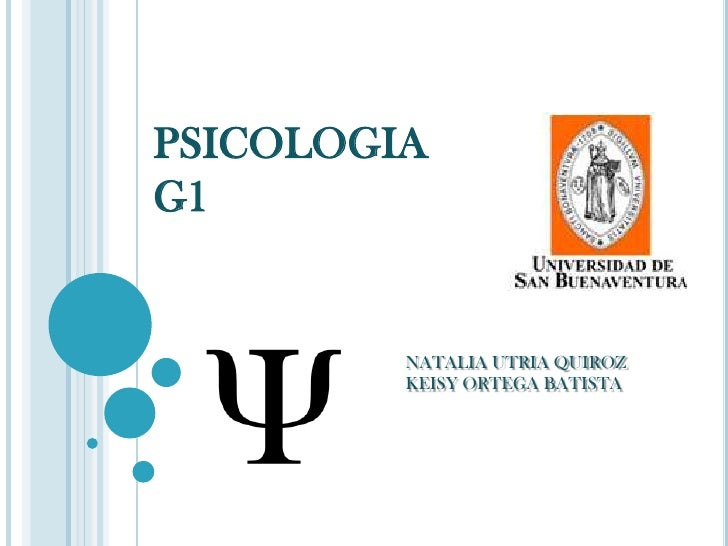 PSICOLOGIA G1<br />NATALIA UTRIA QUIROZ<br />KEISY ORTEGA BATISTA<br />