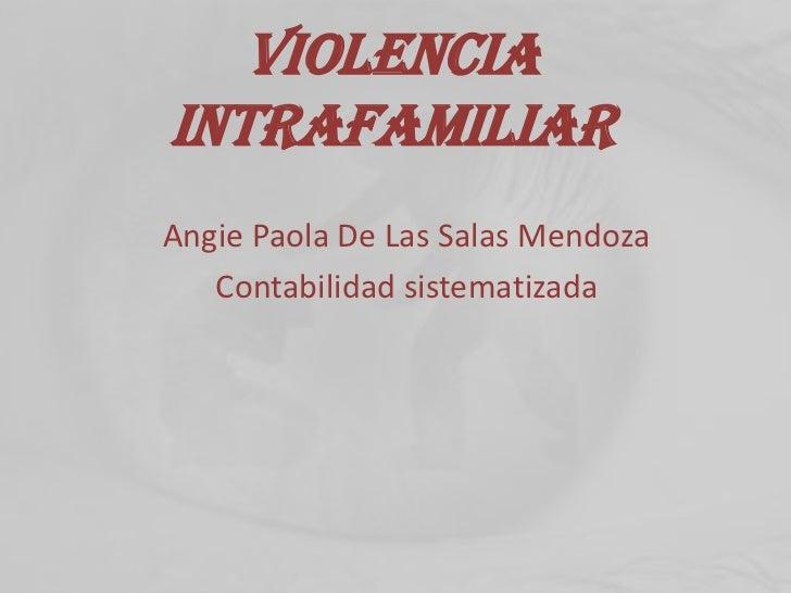 ViolenciaintrafamiliarAngie Paola De Las Salas Mendoza   Contabilidad sistematizada