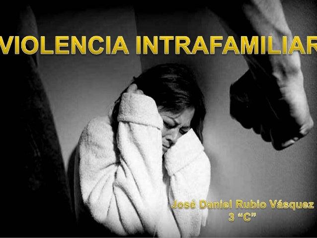 La violencia intrafamiliar es cualquier tipo de abuso de poder de parte de un miembro de la familia sobre otro. Este abuso...