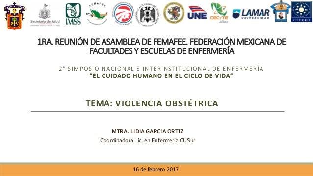 1RA. REUNIÓN DE ASAMBLEA DE FEMAFEE. FEDERACIÓN MEXICANA DE FACULTADES Y ESCUELAS DE ENFERMERÍA 2° SIMPOSIO NACIONAL E INT...
