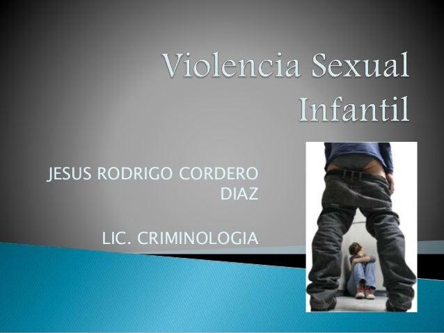 JESUS RODRIGO CORDERO DIAZ LIC. CRIMINOLOGIA