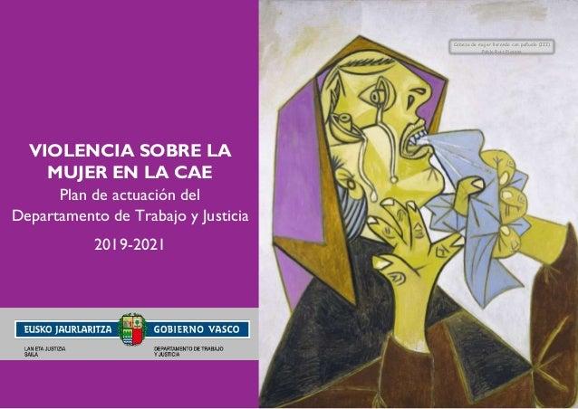 Cabeza de mujer llorando con pañuelo (III) Pablo Ruiz Picasso VIOLENCIA SOBRE LA MUJER EN LA CAE Plan de actuación del Dep...