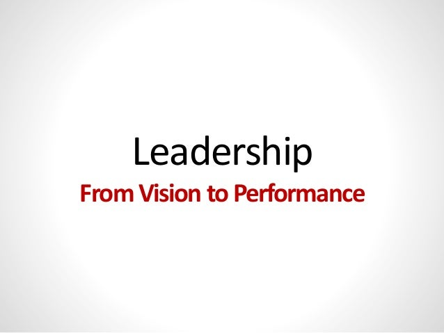 Leadership From Vision to Performance