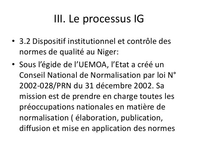 III. Le processus IG • 3.2 Dispositif institutionnel et contrôle des normes de qualité au Niger: • Sous l'égide de l'UEMOA...