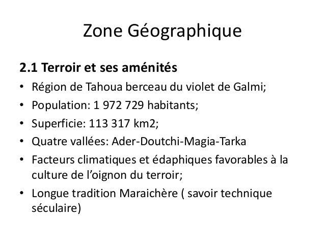 Zone Géographique 2.1 Terroir et ses aménités • Région de Tahoua berceau du violet de Galmi; • Population: 1 972 729 habit...