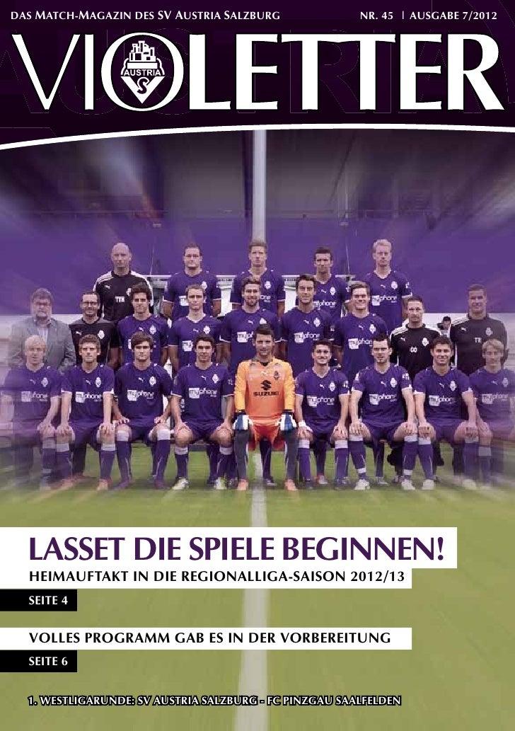 DAS MATCH-MAGAZIN DES SV AUSTRIA SALZBURG               NR. 45 | AUSGABE 7/2012  LASSET DIE SPIELE BEGINNEN!  HEIMAUFTAKT ...