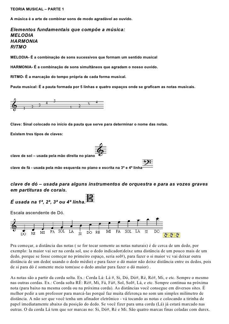 TEORIA MUSICAL – PARTE 1  A música é a arte de combinar sons de modo agradável ao ouvido.  Elementos fundamentais que comp...