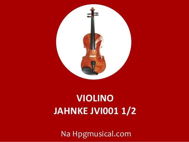 VIOLINO JAHNKE JVI001 1/2 Na Hpgmusical.com