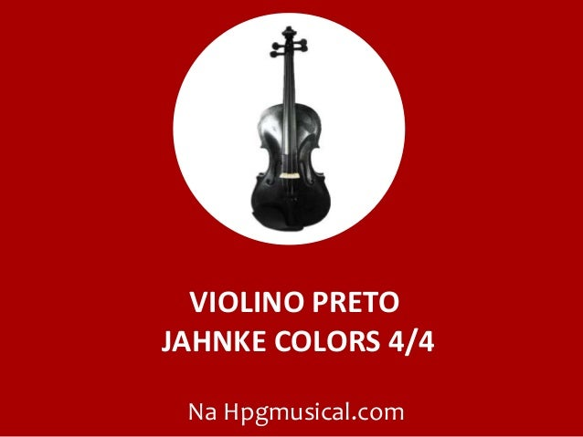 VIOLINO PRETO JAHNKE COLORS 4/4 Na Hpgmusical.com