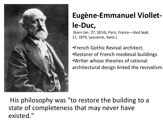 Eugène-Emmanuel Violletle-Duc, (born Jan. 27, 1814), Paris, France—died Sept. 17, 1879, Lausanne, Switz.)  •French Gothic ...