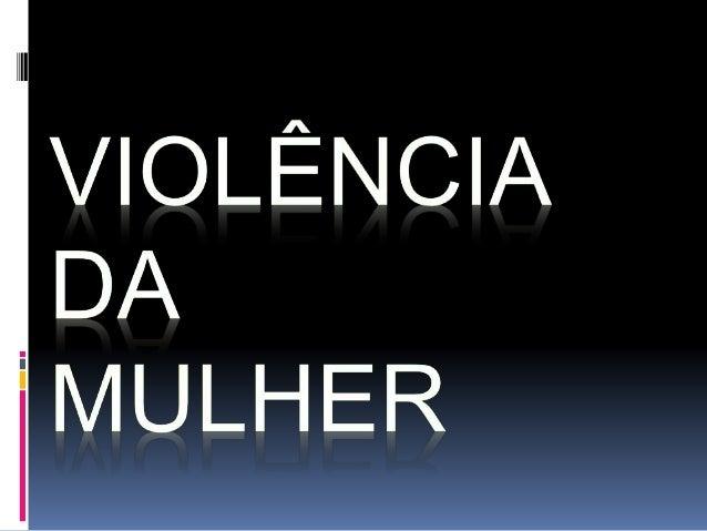 """""""Os dados mostram que a violência contra a mulher não é um problema privado, de casal. É social e exige políticas públicas..."""