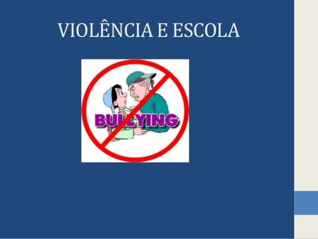 VIOLÊNCIA E ESCOLA