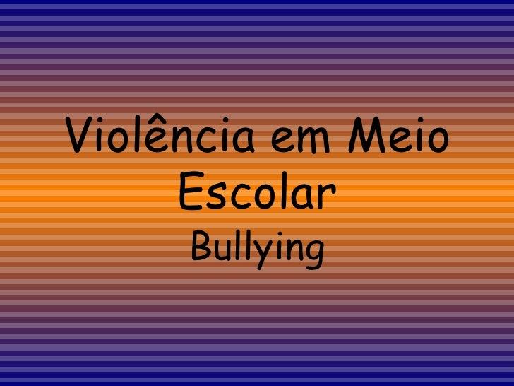 Violência em Meio Escolar Bullying