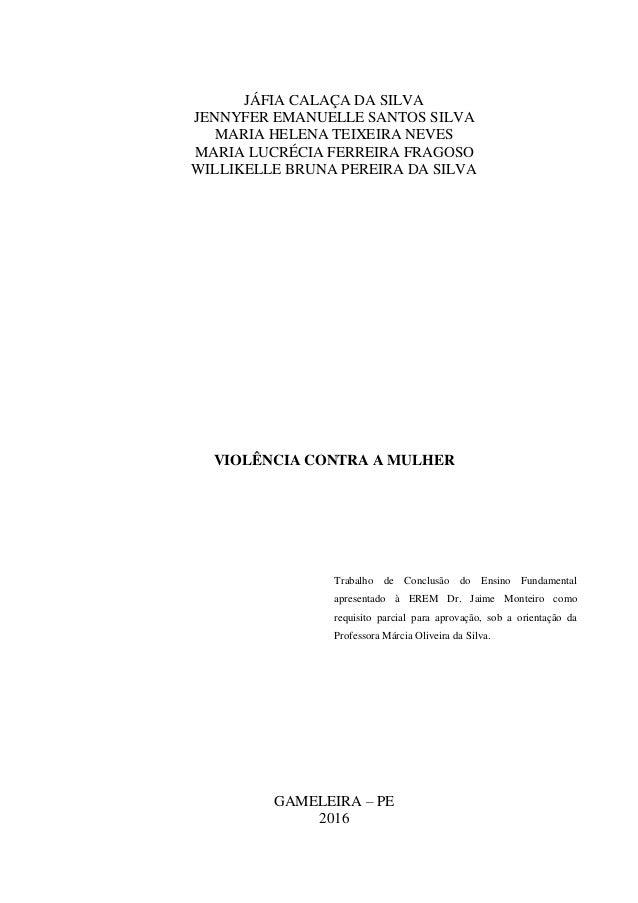 JÁFIA CALAÇA DA SILVA JENNYFER EMANUELLE SANTOS SILVA MARIA HELENA TEIXEIRA NEVES MARIA LUCRÉCIA FERREIRA FRAGOSO WILLIKEL...